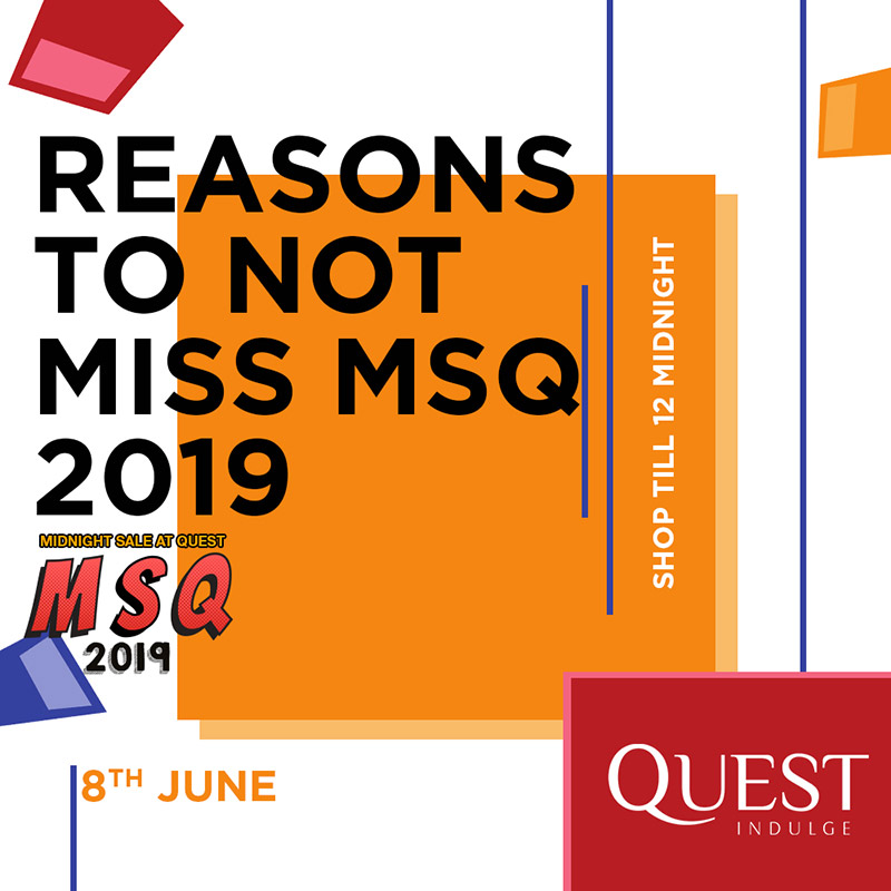 Reasons To Not Miss MSQ 2019