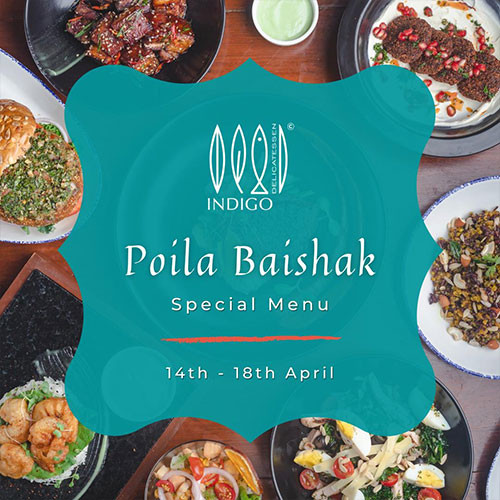 Indigo Deli has put much thought into designing its Poila Boishakh special menu - to give you the delightful, delicious festive feels. Come and experience it for yourself!