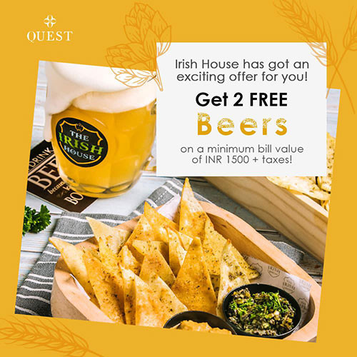 Beauty is in the eyes of the beer holder! Get 2 beers free at Irish house on a minimum bill of Rs.1500